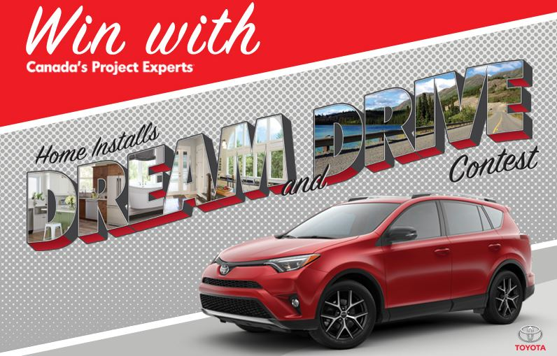Home Installs Dream And Drive Contest Win A 2017 Toyota
