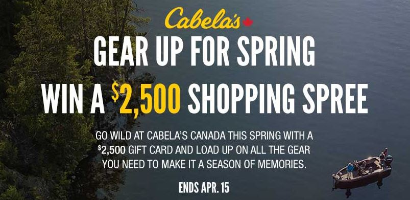 cabela's spring contest: win a $2500 shopping spree at cabelas.ca ...