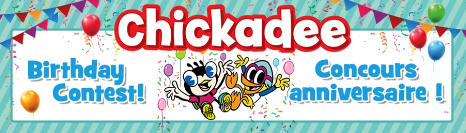 Chickadee Birthday Contest: Win a family vacation to Ottawa and more